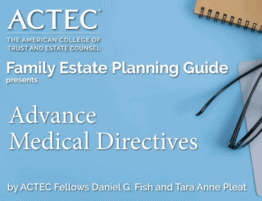 ACTEC Family Estate Planning Guide - Advance Medical Directives